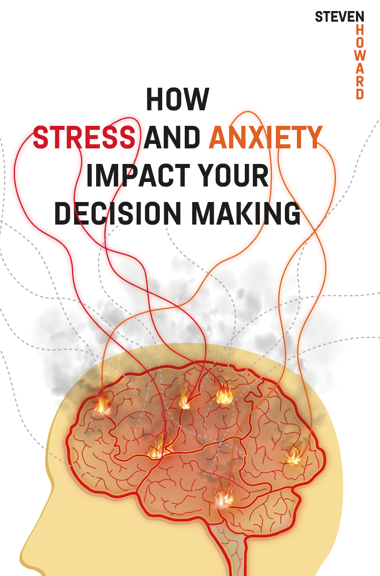 How Stress, Anxiety Impact Your Decision Making | Making Better Decisions